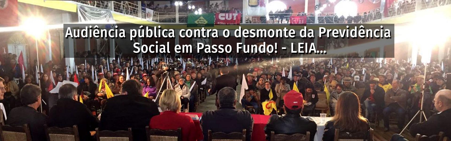 Audiência pública contra o desmonte da Previdência Social em Passo Fundo!