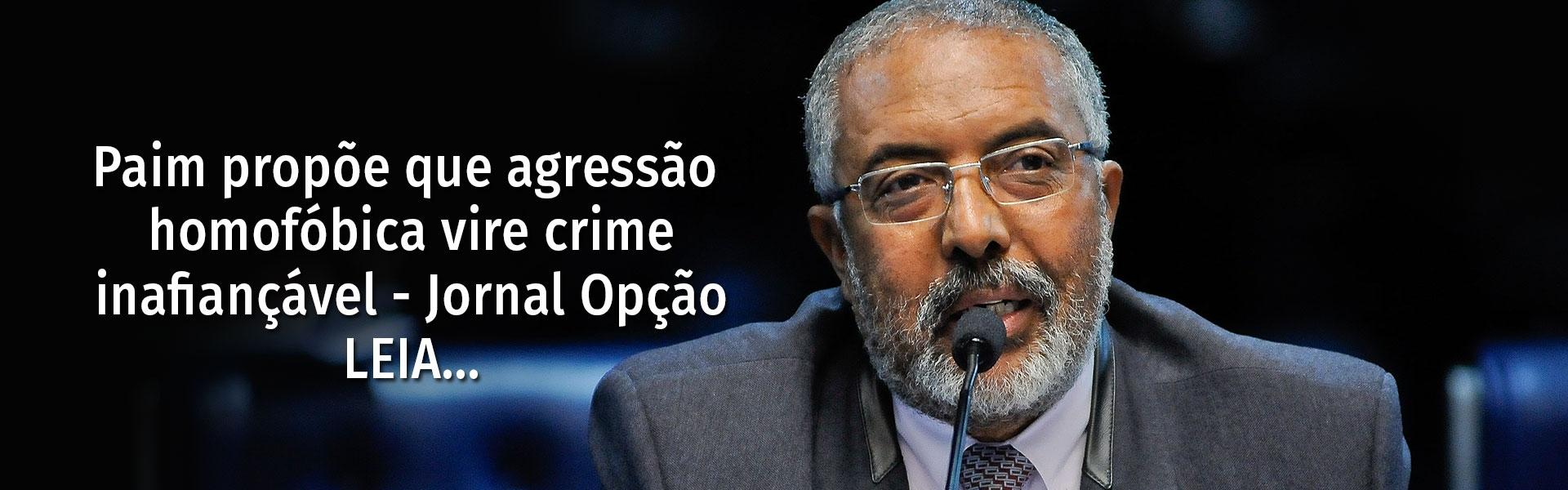 Paim propõe que agressão homofóbica vire crime inafiançável - Jornal Opção